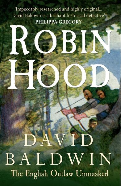 Robin Hood: The English Outlaw Unmasked