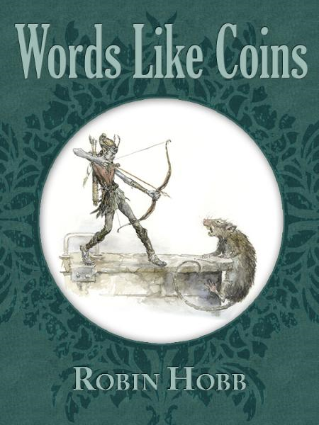 Words Like Coins By: Robin Hobb