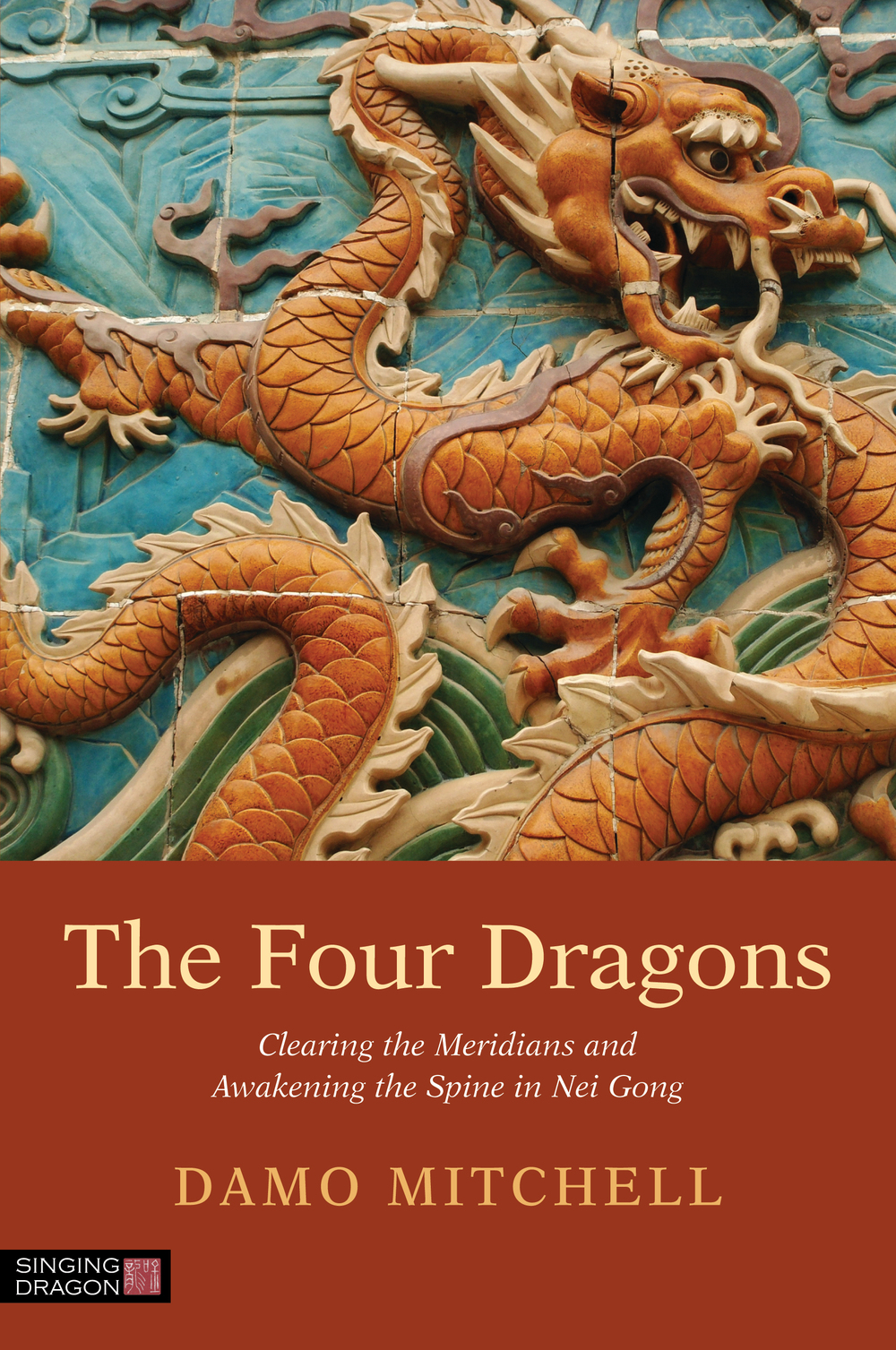 The Four Dragons Clearing the Meridians and Awakening the Spine in Nei Gong
