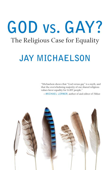 God vs. Gay? By: Jay Michaelson