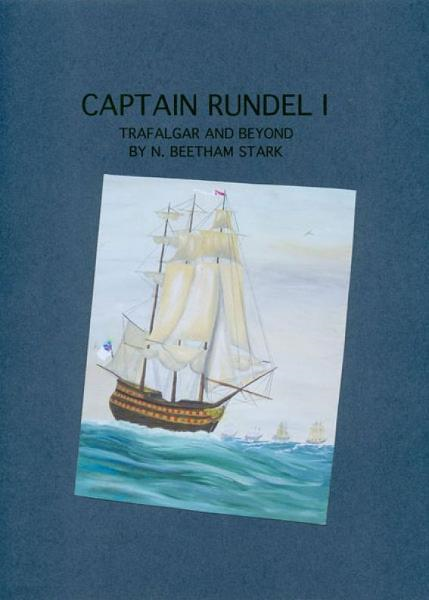 Captain Rundel I: Trafalgar and Beyond