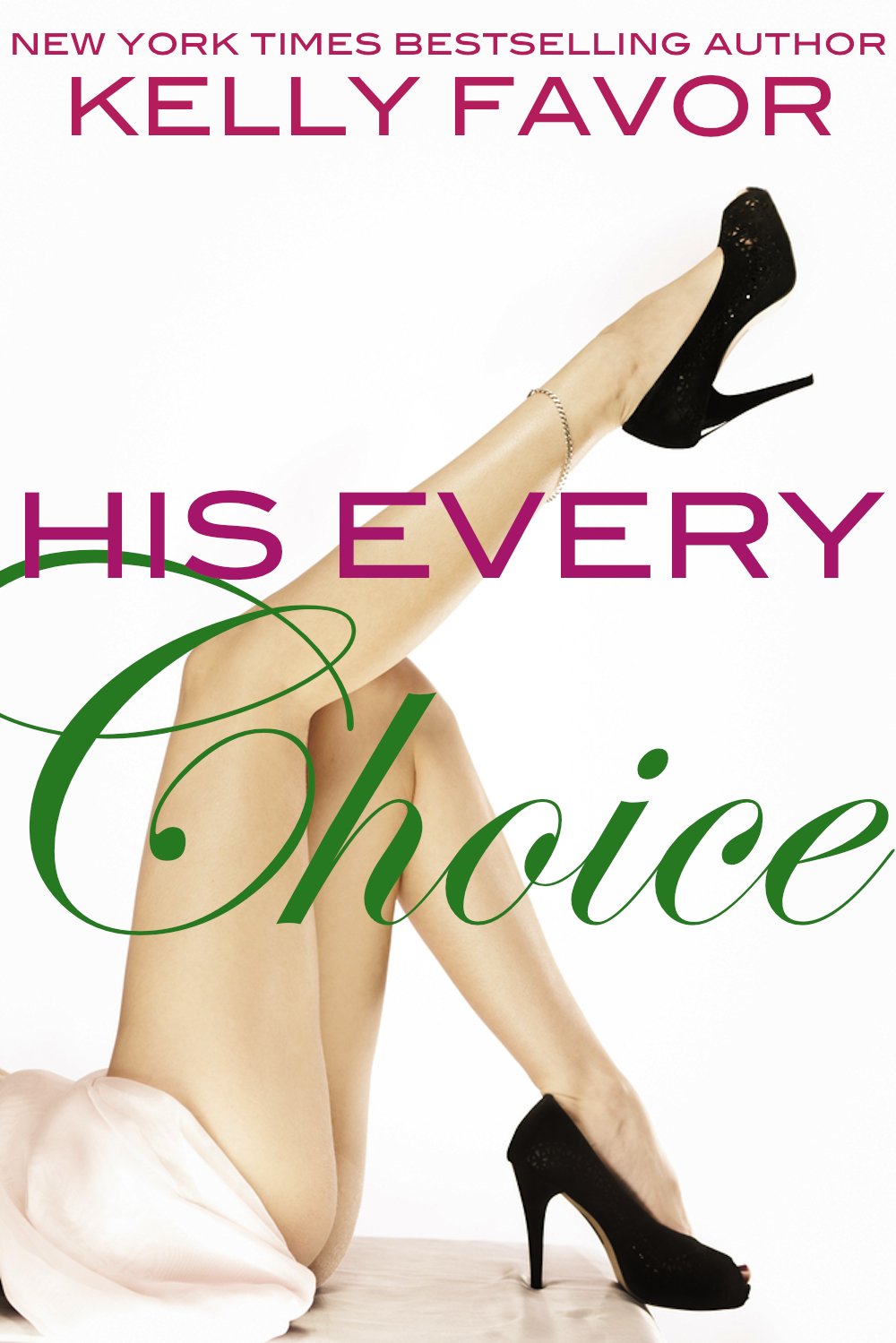 His Every Choice (For His Pleasure, Book 12) By: Kelly Favor