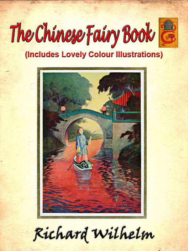 The Chinese Fairy Book (English) by Richard Wilhelm (Includes Lovely Colour Illustrations)