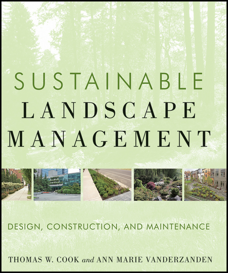 Sustainable Landscape Management By: Ann Marie VanDerZanden,Thomas W. Cook
