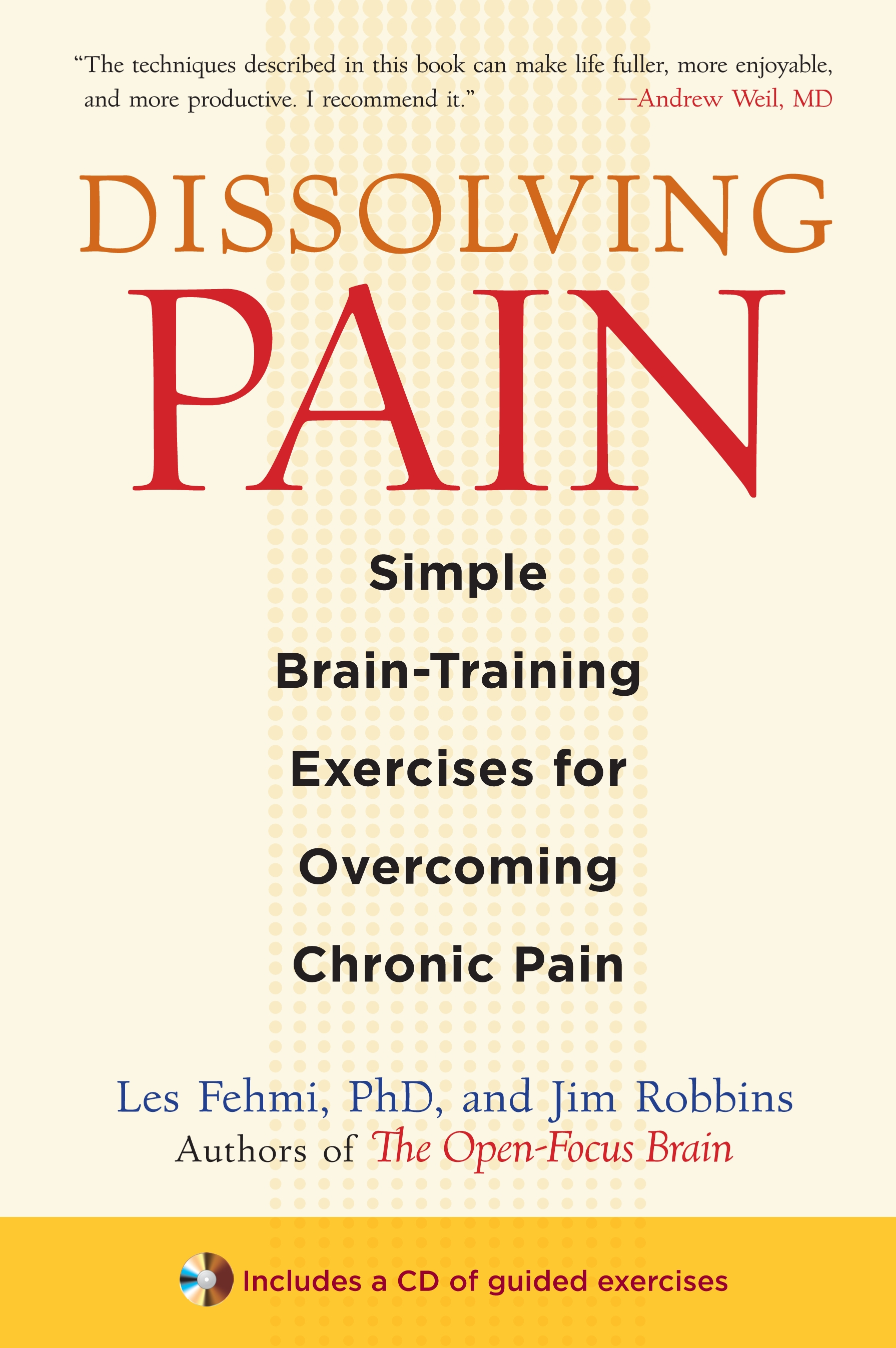 Dissolving Pain: Simple Brain-Training Exercises for Overcoming Chronic Pain By: Jim Robbins,Les Fehmi