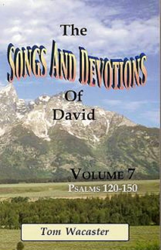 Songs and Devotions of David, Volume VII By: Tom Wacaster