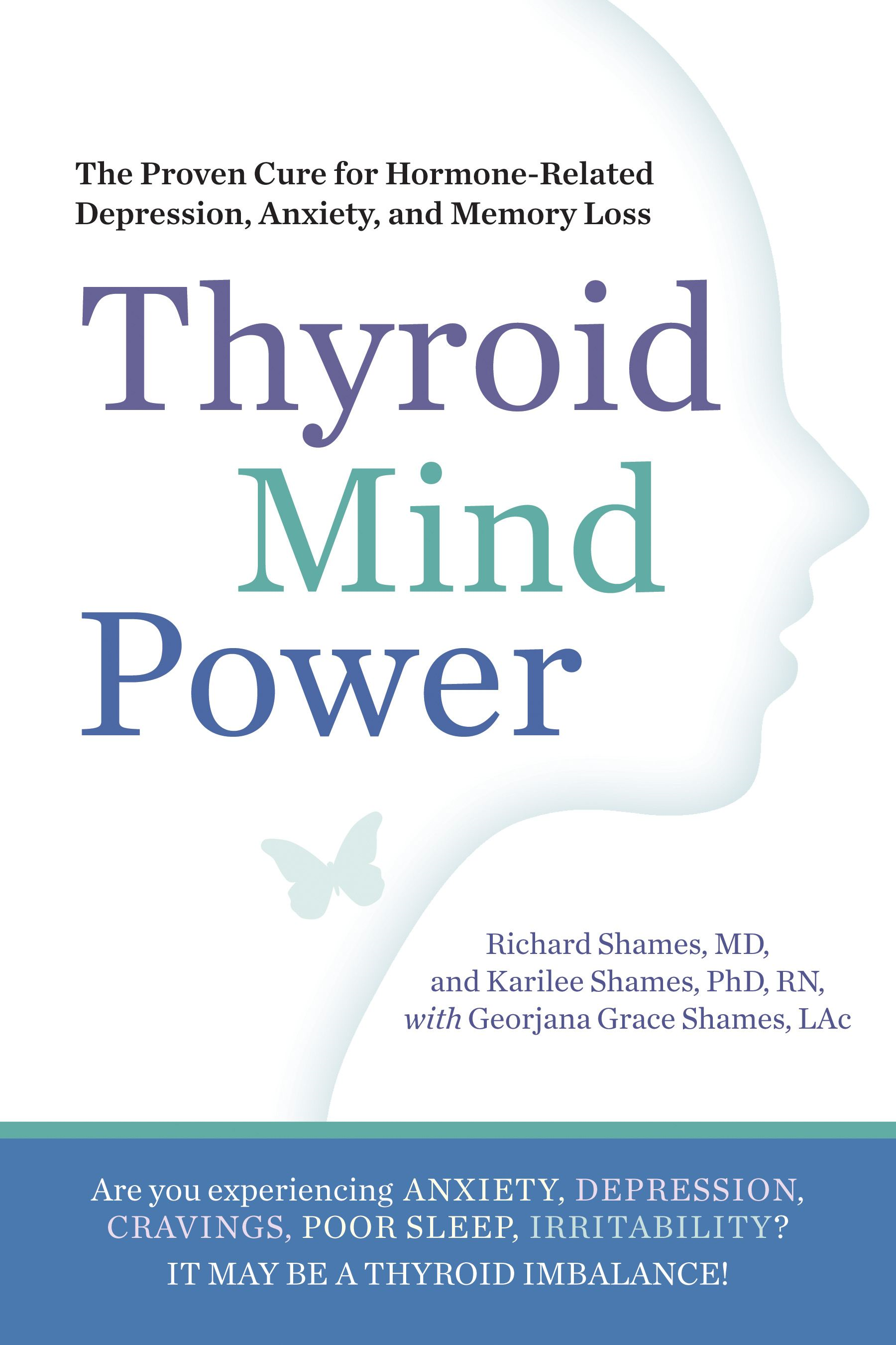 Thyroid Mind Power: The Proven Cure for Hormone-Related Depression Anxiety and Memory Loss
