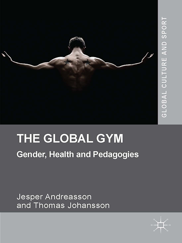 The Global Gym Gender,  Health and Pedagogies