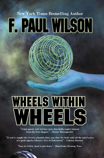 Wheels Within Wheels By: F. Paul Wilson