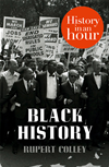 Black History: History In An Hour: