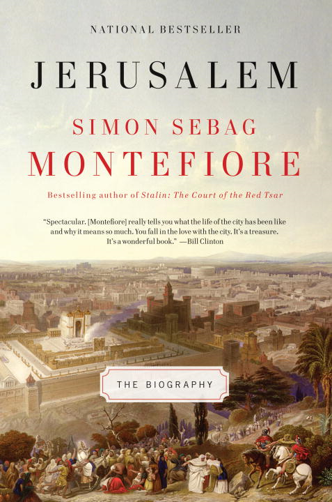 Jerusalem: The Biography By: Simon Sebag Montefiore