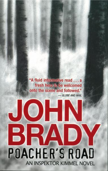 Poacher's Road: An Inspektor Kimmel Nove By: John Brady