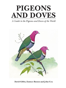 Pigeons and Doves A Guide to the Pigeons and Doves of the World