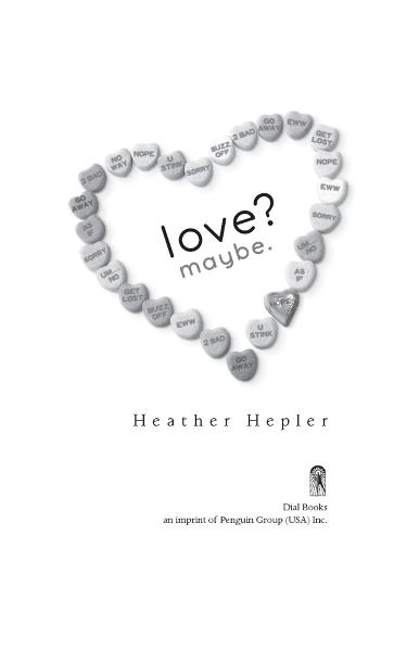 Love? Maybe. By: Heather Hepler