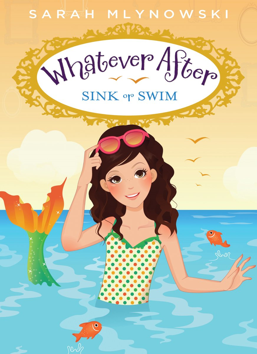 Whatever After #3: Sink or Swim