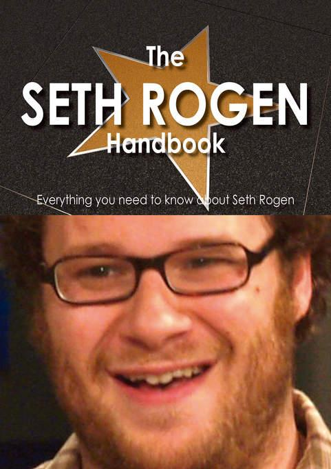 Della Scruggs - The Seth Rogen Handbook - Everything you need to know about Seth Rogen