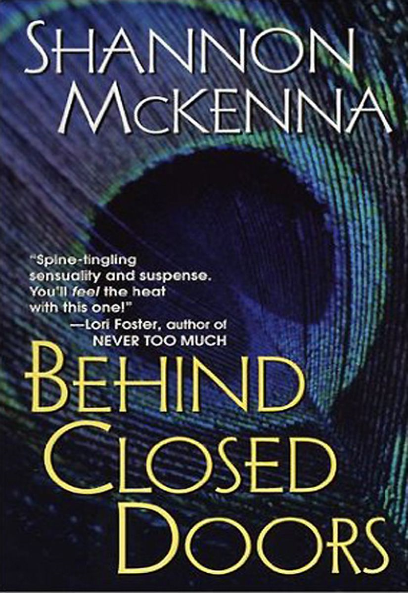 Behind Closed Doors By: Shannon McKenna