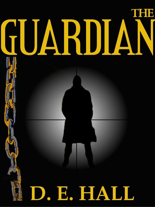 The Guardian By: D. E. Hall