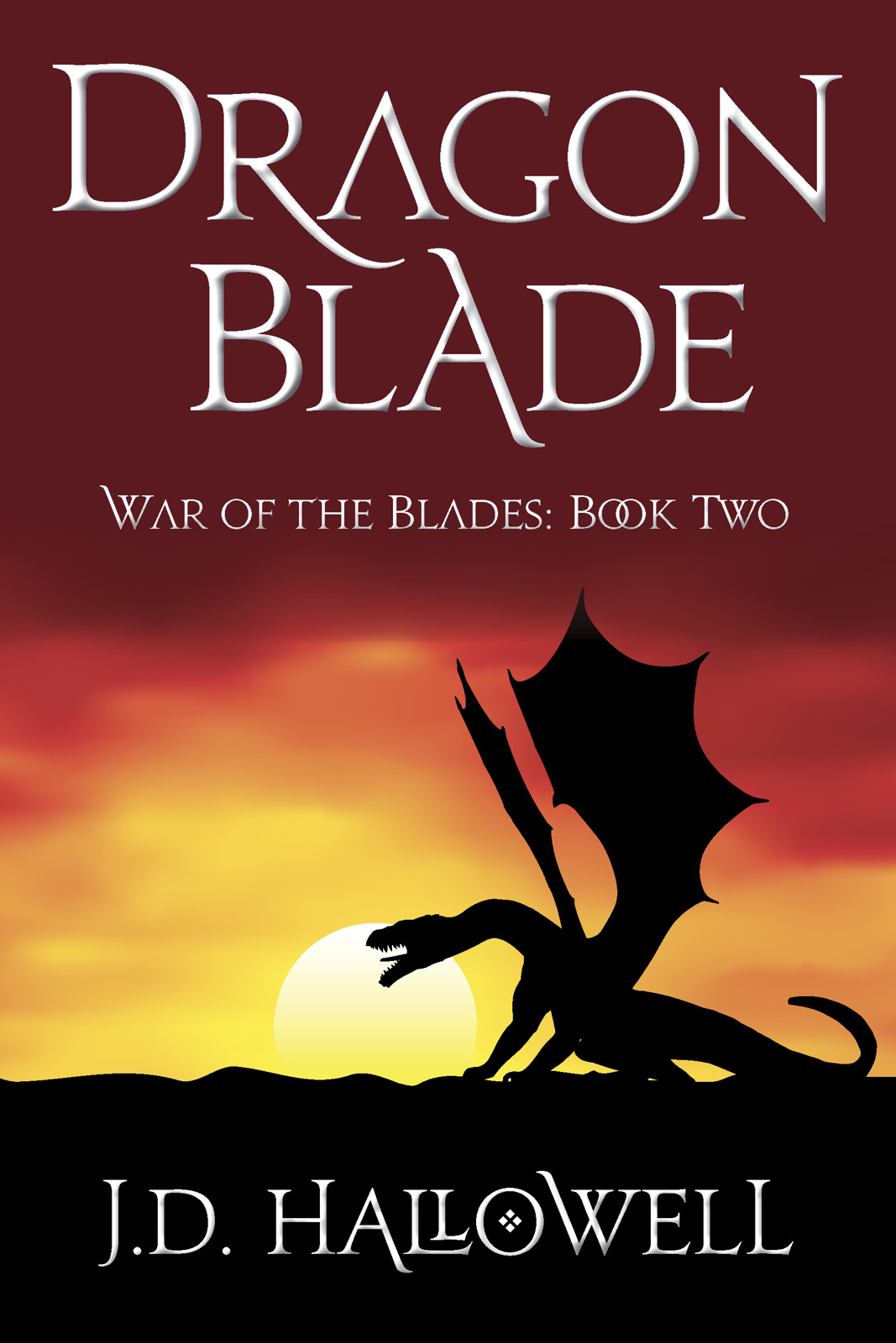 Dragon Blade By: J.D. Hallowell