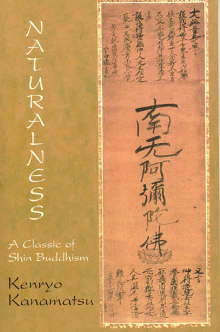 Naturalness: A Classic of Shin Buddhism By: Kenryo Kanamatsu