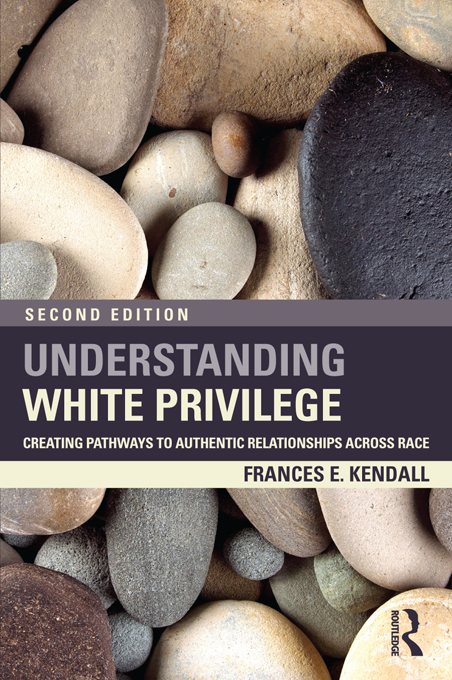 Understanding White Privilege By: Frances Kendall