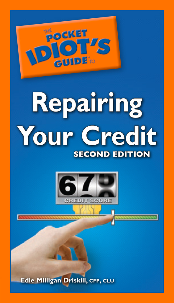 The Pocket Idiot's Guide to Repairing Your Credit, 2nd Edition By: Edie Milligan Driskill,  CFP, CLU