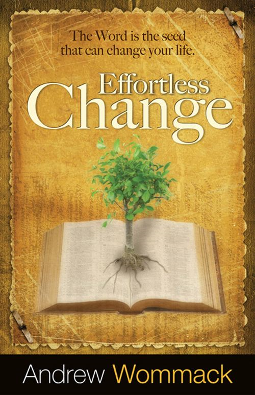 Effortless Change By: Andrew Wommack