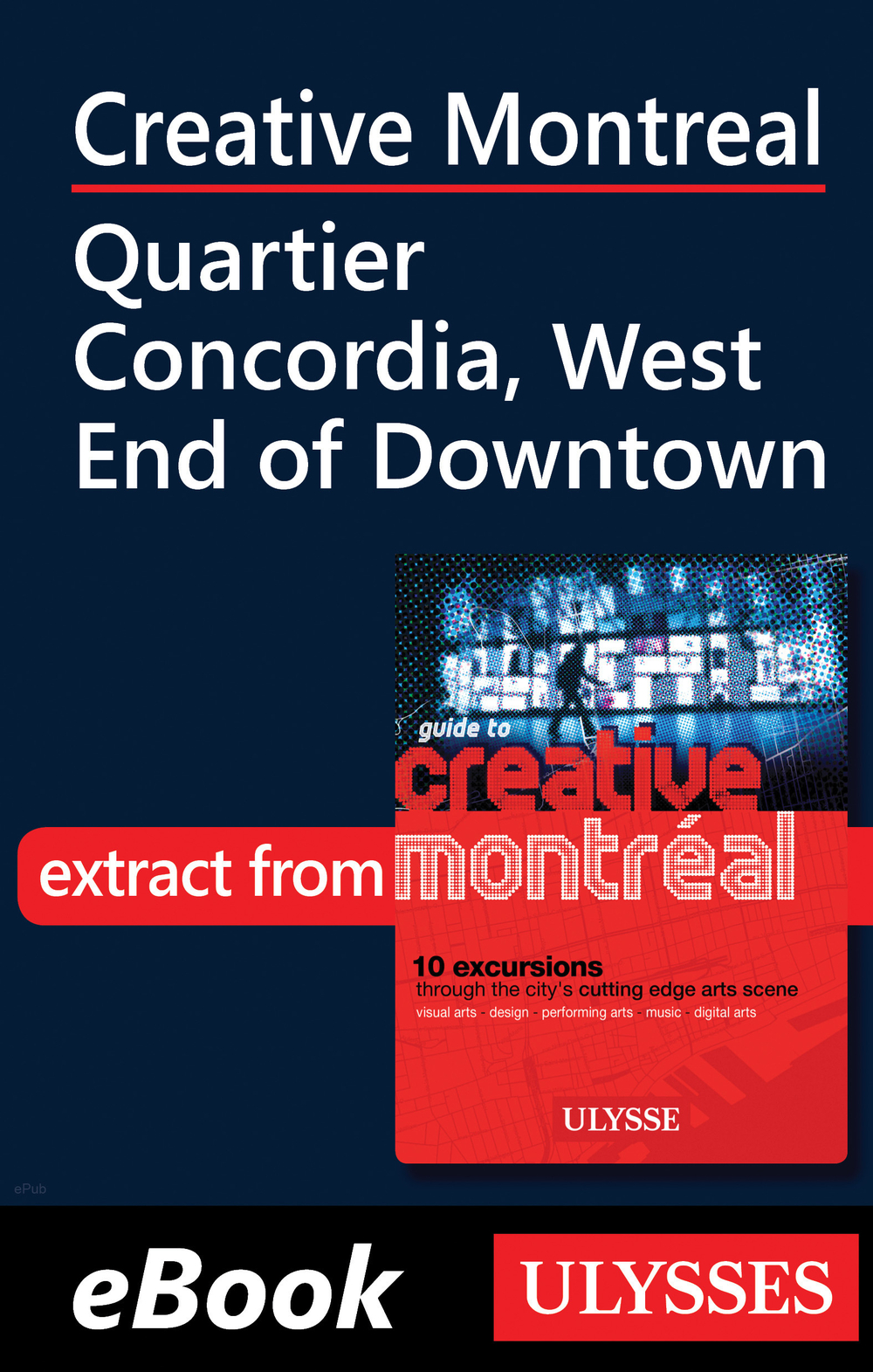 Creative Montreal - Quartier Concordia, West End of Downtown