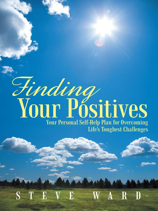 Finding Your Positives By: Steve Ward