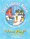 The Toddler Room: Free Play