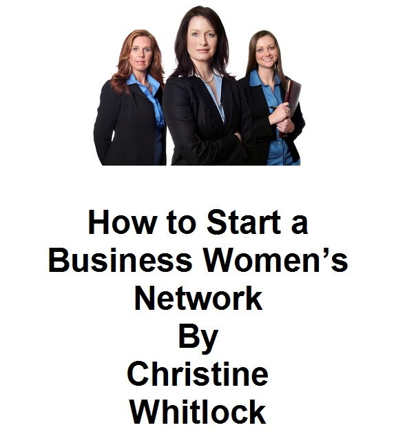 Christine Whitlock - How to Start a Business Women's Network