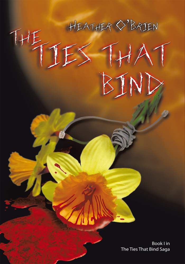 The Ties That Bind By: Heather O'Brien