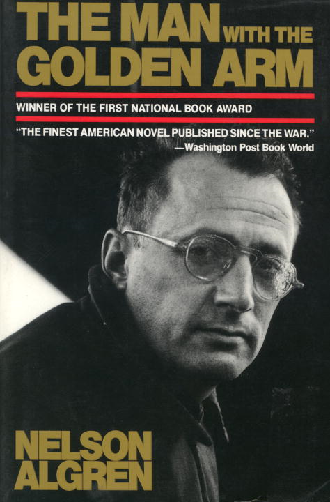 The Man with the Golden Arm By: Nelson Algren