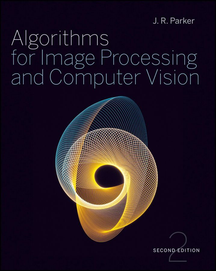 Algorithms for Image Processing and Computer Vision By: J. R. Parker