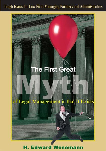 The First Great Myth of Legal Management is that It Exists