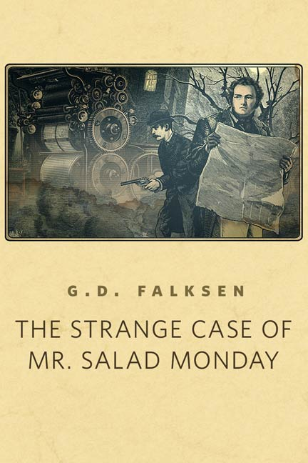 The Strange Case of Mr. Salad Monday By: G.D. Falksen