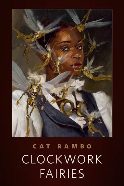 Clockwork Fairies By: Cat Rambo