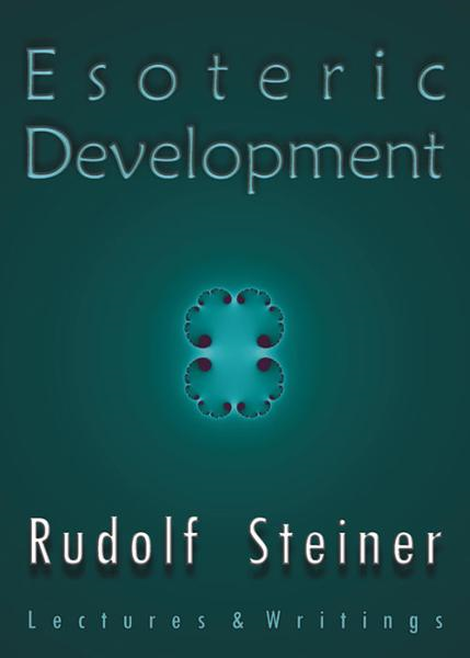 Esoteric Development By: Rudolf Steiner, Stephen Usher