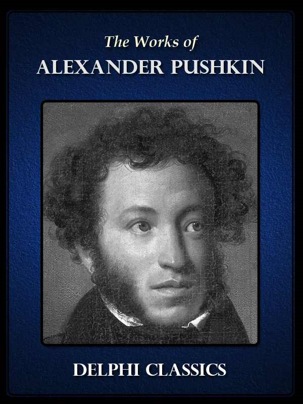 Works of Alexander Pushkin (Illustrated) By: Alexander Pushkin