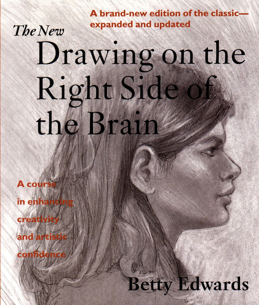 The New Drawing on the Right Side of the Brain: The 1999, 3rd Edition By: Betty Edwards