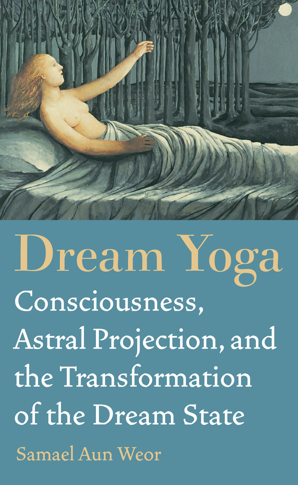 Dream Yoga By: Samael Aun Weor