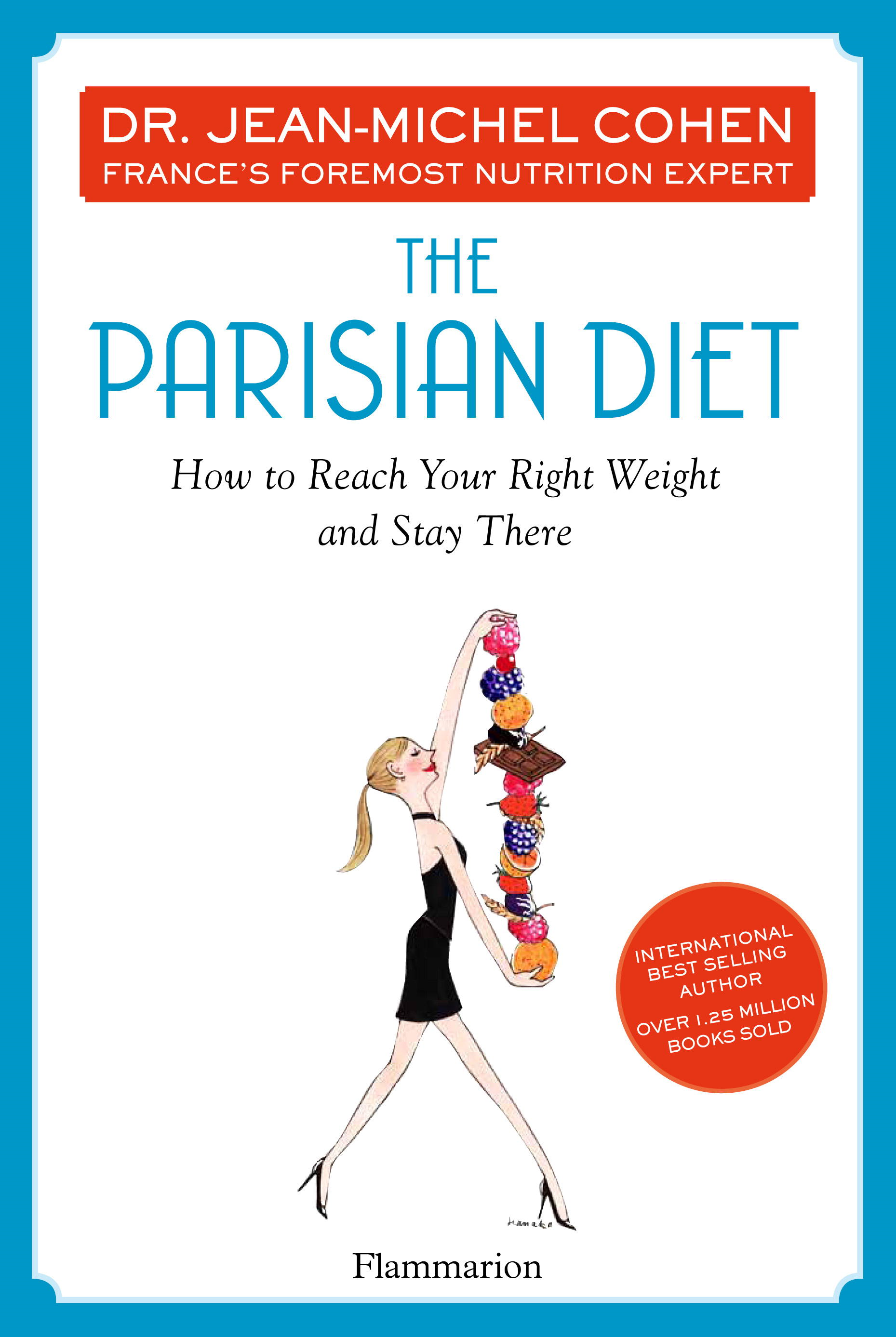 The Parisian Diet By: Dr. Jean-Michel Cohen