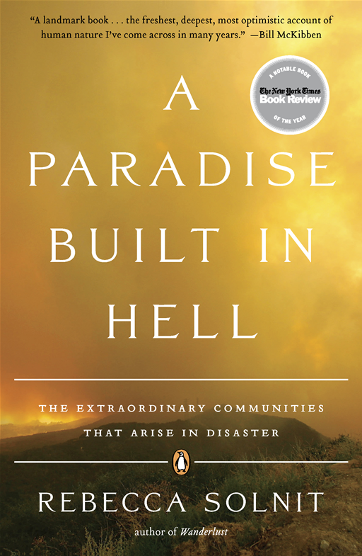 A Paradise Built in Hell By: Rebecca Solnit