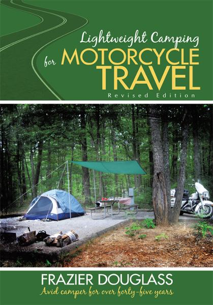 Lightweight Camping for Motorcycle Travel By: Frazier Douglass