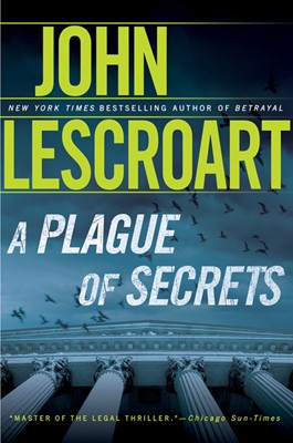 A Plague of Secrets By: John Lescroart