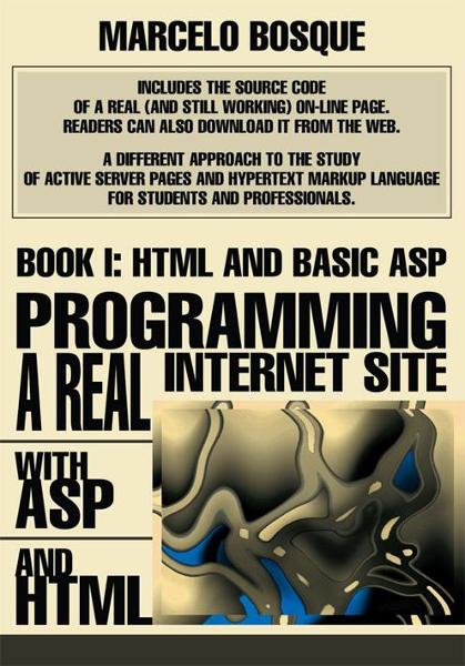 Programming a REAL Internet Site with ASP and HTML