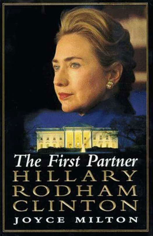 The First Partner: Hillary Rodham Clinton By: Joyce Milton