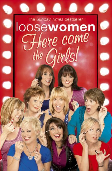 Loose Women: Here Come the Girls