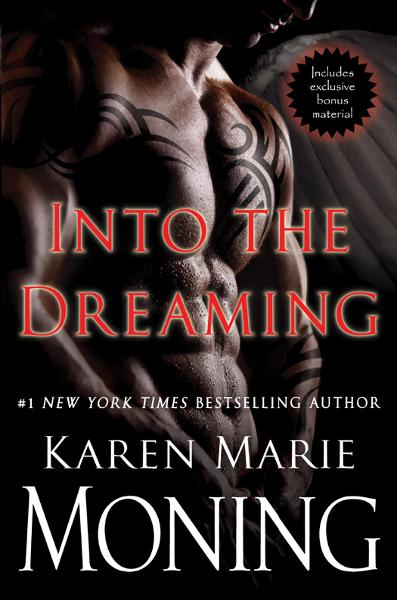 Into the Dreaming (with bonus material) By: Karen Marie Moning