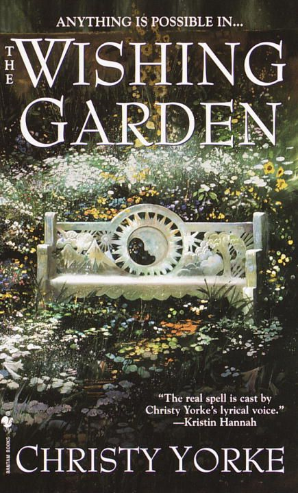 The Wishing Garden By: Christy Yorke